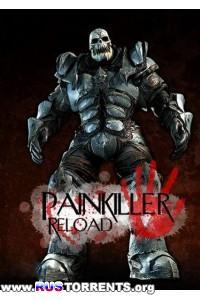 Painkiller: Reload [v.3.0.1.1a] (2012/PC/Rus) by R.G. REVOLUTiON
