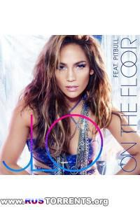 Jennifer Lopez feat. Pitbull - On The Floor (HD)
