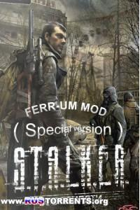 S.T.A.L.K.E.R.: Зов Припяти - FERR-UM MOD [Special version] | PC