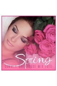 VA - Spring - Summer Chillhouse Mix 2015 | MP3