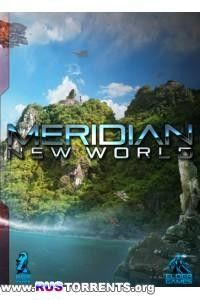 Meridian: New World | PC | RePack от xatab