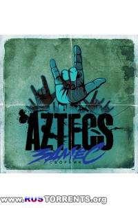 Aztecs - Замес