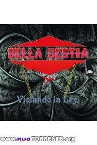 Bella Bestia - Violando La Ley