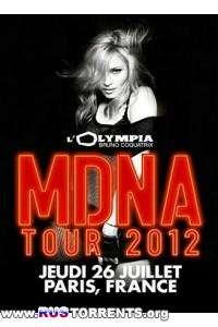 Madonna - MDNA TOUR Performance at L'Olympia | WEB-DLRip