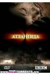 Атлантида: Конец мира, рождение легенды | HDRip