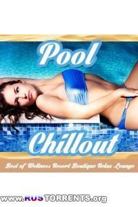 VA - Pool Chillout - Best of Wellness Resort Boutique Relax Lounge