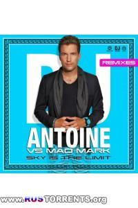Dj Antoine Vs. Mad Mark - Sky Is The Limit (Remixes)