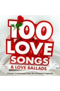 VA - 100 Love Songs & Love Ballads (Classic Lovesongs from the Greatest Legends) | MP3