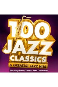 VA - 100 Jazz Classics & Greatest Jazz Hits | MP3