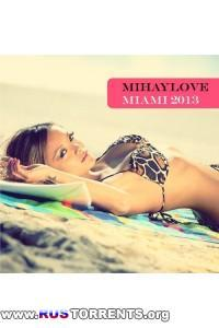 Mihaylove - Miami