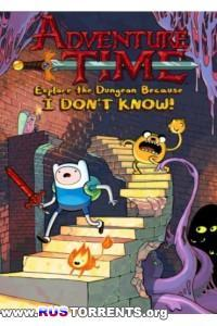 Adventure Time: Explore The Dungeon Because I Don't Know | PC | Repack от R.G. UPG