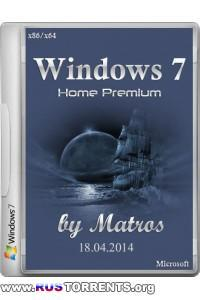 Windows 7 Home Premium x86/x64 by Matros 18.04.2014 RUS