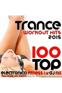 VA - 100 Top Trance Workout Hits 2015 Electronica Fitness | MP3