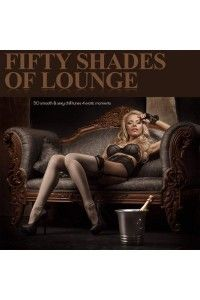 VA - Fifty Shades of Lounge - 50 Smooth & Sexy Chill Tunes 4 Erotic Moments | MP3