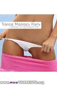 VA - Trance Maniacs Party: Melody Of Heartbeat #33