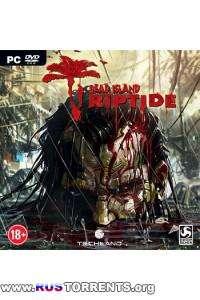 Dead Island: Riptide [v 1.4.0 + 2 DLC] | PC | RePack от Fenixx