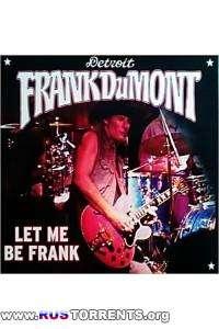 Frank DuMont - Let Me Be Frank
