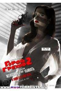 Город грехов 2: Женщина, ради которой стоит убивать | BDRemux 1080р  | Лицензия