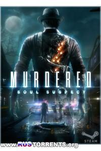 Murdered: Soul Suspect | PC | Steam-Rip от Brick