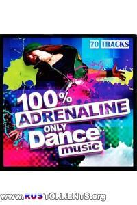VA - 100% Adrenaline Only Dance Music