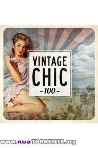 VA - Vintage Chic 100