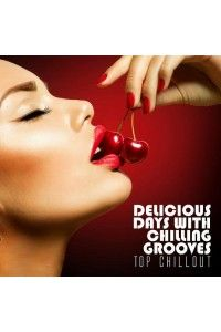 VA - Delicious Days With Chilling Grooves (Top Chillout) | MP3