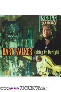 Bart Walker - Waiting On Daylight