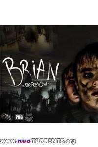 Brian - Перелом