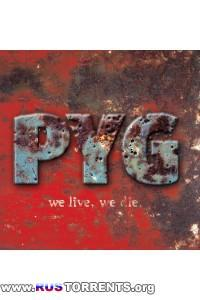 PYG - We Live, We Die.