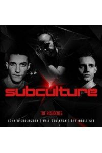 VA - Subculture The Residents (Mixed by John O'Callaghan, Will Atkinson & The Noble Six) | MP3