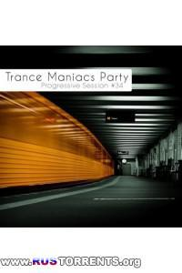 VA - Trance Maniacs Party - Progressive Session #34