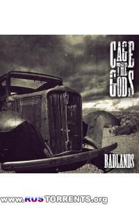 Cage The Gods - Badlands