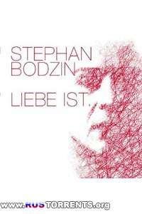 Stephan Bodzin - Liebe Ist