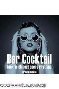 VA - Bar Cocktail (Funk 'n' Chillout Apero Rhythms) | MP3