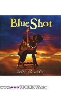 BlueShot - Win Or Lose