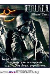 S.T.A.L.K.E.R.: Call Of Pripyat - Aliens Time [Глава 1] - Затон | PC | RePack by SeregA-Lus