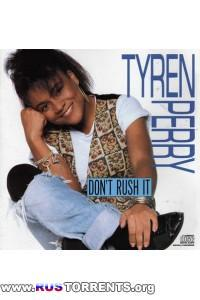Tyren Perry - Don't Rush It