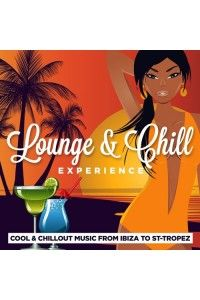 VA - Lounge & Chill Experience (Cool and Chillout Music from Ibiza to Saint-Tropez) | MP3