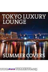 VA - Tokyo Luxury Lounge Summer Covers