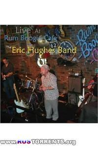 The Eric Hughes Band - Live At Rum Boogie Cafe