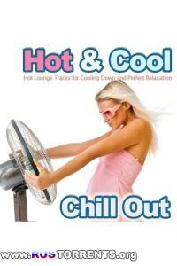 VA -  Hot and Cool Chill Out Hot Lounge Tracks for Cooling Down and Perfect Relaxation