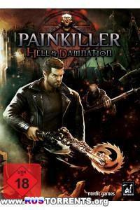 Painkiller Hell & Damnation [v 1.0.27204 + 3 DLC] |  РС | Repack от Fenixx
