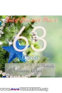Butterfly - Favorite Colors Episode 063: End of Year 2012 (Part. 1)