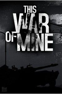 This War of Mine [v 1.3.2 + 1 DLC] | PC | RePack от R.G. Механики