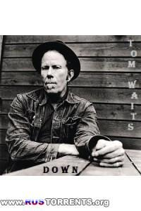 Tom Waits - Down
