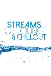 VA - Streams of Lounge and Chillout | MP3