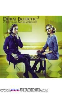 VA - Dubai Eklektic 3 (By Dj Ravin And Dj Nicholas Sechaud)