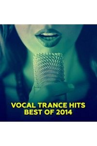 VA - Vocal Trance Hits Best Of 2014 | MP3