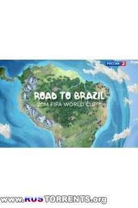 Футбол. Дорога в Бразилию. Россия 2 [Выпуски 01-16] | SATRip