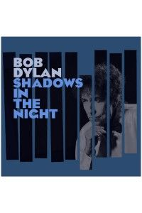 Bob Dylan - Shadows in the Night | MP3